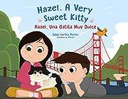 Hazel, A Very Sweet Kitty: Hazel, Una Gatita Muy Dulce