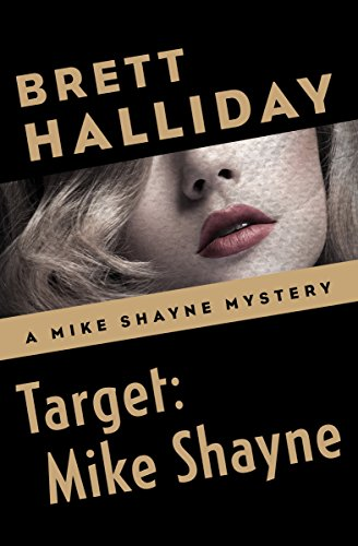 Target: Mike Shayne (The Mike Shayne Mysteries Book 33) (The Whiskey Robber)