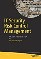 IT Security Risk Control Management: An Audit Preparation Plan Front Cover