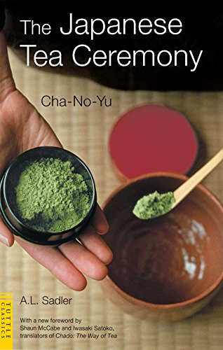 The Japanese Tea Ceremony: Cha-No-Yu (Tuttle Classics)