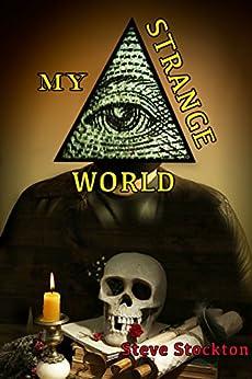 MY STRANGE WORLD by [Stockton, Steve]