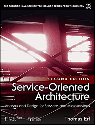 Service-Oriented Architecture Analysis and Design for Services and Microservices 2nd Edition