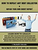 How To Defeat Any Debt Collector & Repair Your