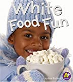 White Food Fun, Lisa Bullard, 0736853847