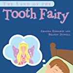 The Land of the Tooth Fairy | Brandy Dowell,Amanda Edwards