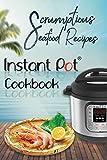 Scrumptious Seafood Recipes: Instant Pot Cookbook (Instant Pot Cooking)