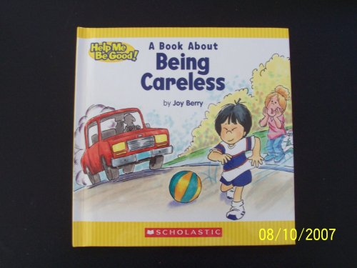 Read Online A Book About Being Careless (Help Me Be Good) pdf epub