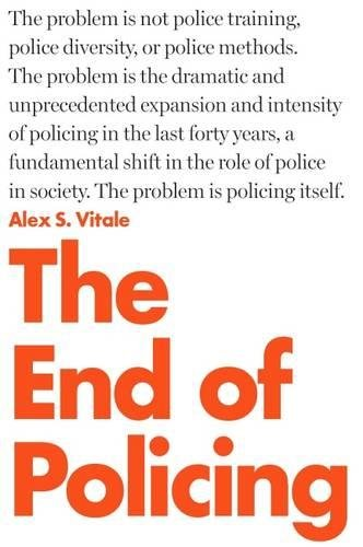 The End of Policing [Alex S. Vitale] (Tapa Dura)