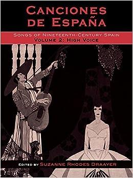 Canciones de Espa?a: Songs of Nineteenth-Century Spain, High Voice (Canciones de Espana: Songs Of Nineteenth-Century Spain) (Volume 2) (2005-10-01)