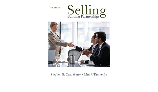 By stephen castleberry john tanner selling building by stephen castleberry john tanner selling building partnerships eighth 8th edition author amazon books fandeluxe Gallery