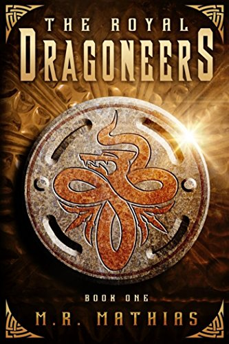 The Royal Dragoneers: 2016 Modernized Format Edition (Dragoneers Saga) by [Mathias, M. R.]
