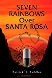 Seven Rainbows over Santa Rosa, Patrick J. Saddles, 1609119630