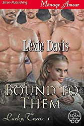 Bound to Them [Lucky, Texas 1] (Siren Publishing Menage Amour)