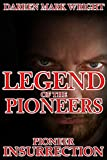 img - for Legend of the Pioneers: Part Two: Pioneer INSURRECTION (LEGENDS Book 2) book / textbook / text book