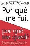 Porqué me fui, porqué me quedé: Conversaciones sobre el cristianismo entre un padre evangélico y su hijo humanista (Spanish Edition)