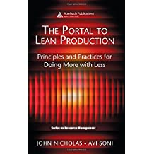 The Portal to Lean Production: Principles and Practices for Doing More with Less