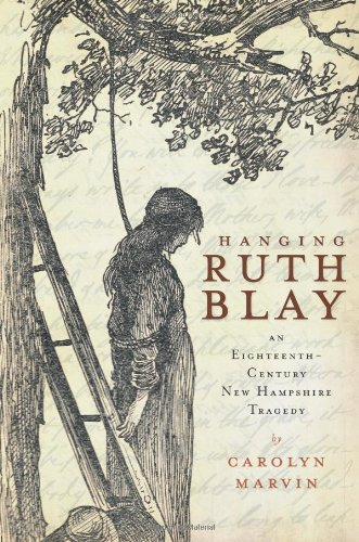 Download Hanging Ruth Blay: An Eighteenth-Century New Hampshire Tragedy pdf