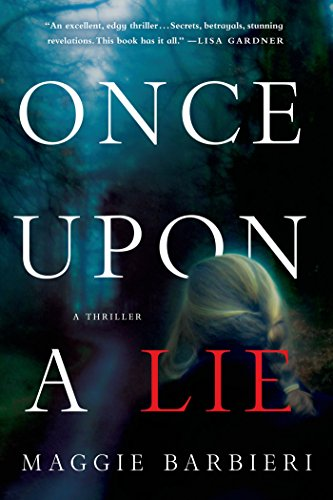 Once Upon a Lie: A Thriller (Maeve Conlon Novels Book 1)