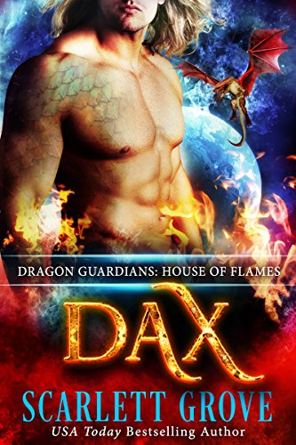 Dax: House of Flames (Dragon Warrior Romance) (Dragon Guardians  Book 2)