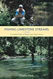 Fishing Limestone Streams, Charles R. Meck, 1592286143