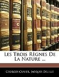 Les Trois Règnes de la Nature, Georges Cuvier and Jacques Delille, 1142074145