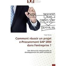 COMMENT REUSSIR UN PROJET E-PROCUREMENT SAP S