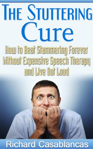 The Stuttering Cure: How to Beat Stammering Forever Without Expensive Speech Therapy and Live Out Loud (Leadership, Speech Therapy, stuttering therapy, ... Public Speaking, stuttering intervention)