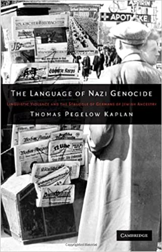 Book The Language of Nazi Genocide: Linguistic Violence and the Struggle of Germans of Jewish Ancestry