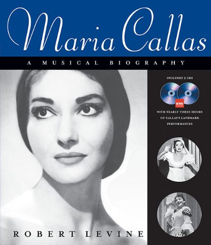 Maria Callas - A Musical Biography: Book/2-CDs Pack