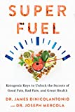 img - for Superfuel: Ketogenic Keys to Unlock the Secrets of Good Fats, Bad Fats, and Great Health book / textbook / text book