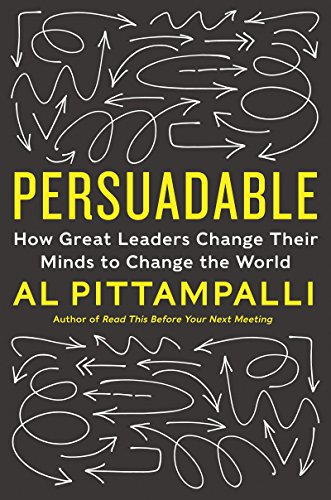 Persuadable how great leaders change their minds to change the persuadable how great leaders change their minds to change the world por pittampalli fandeluxe