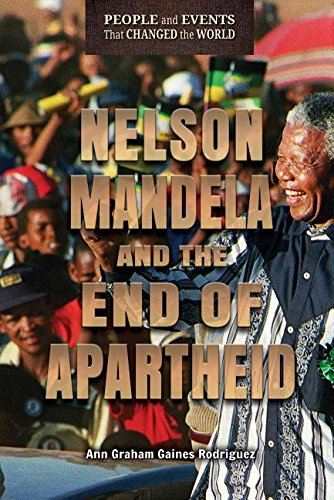 Nelson Mandela and the End of Apartheid (People and Events That Changed the World)