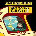 Get to the Castle | Mark Ellis