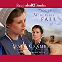 Though Mountains Fall: The Daughters of Caleb Bender, Book 3 Audiobook by W. Dale Cramer Narrated by Robin Miles