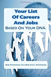 Your List Of Careers And Jobs Based On Your DNA.