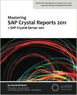 Mastering SAP Crystal Reports 2011: + SAP Crystal Server