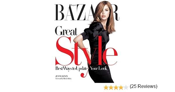 Harpers BAZAAR Great Style: Best Ways to Update Your Look: Amazon.es: Levin, Jenny, Bailey, Glenda: Libros en idiomas extranjeros
