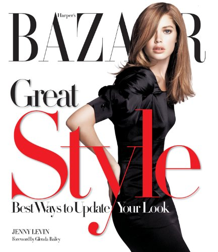 Harper's Bazaar Great Style: Best Ways to Update Your Look