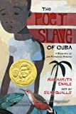 Front cover for the book The Poet Slave of Cuba: A Biography of Juan Francisco Manzano by Margarita Engle