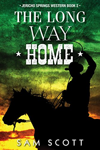 (The Long Way Home (Jericho Springs Western Book 2))