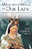 img - for Miraculous Images of Our Lady: 100 Famous Catholic Portraits and Statues book / textbook / text book