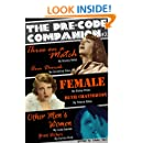 The Pre-Code Companion, Issue #2: Three on a Match, Female, & Other Men's Women