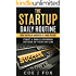 ONLINE BUSINESS:The Startup Daily Routine - Starting An Online Business At 1 Hour Per Day: Starting A Small Business Outside Of Your Day Job (Habit, Routine, ... Small Business, Online Business, Startup.)