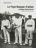 Le Pays Basque d'antan