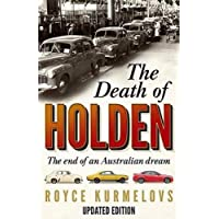 The Death of Holden: The bestselling account of the decline of Australian manufacturing