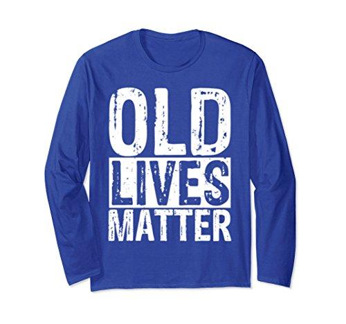 Unisex Old Lives Matter Long Sleeve Shirt Elderly Senior Gift XL: Royal Blue