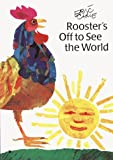 Rooster's off to See the World, Eric Carle, 0887081789