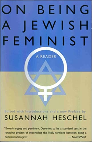 On Being A Jewish Feminist Susannah Heschel 9780805210361 Amazon