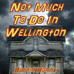 Not Much to Do in Wellington Audiobook