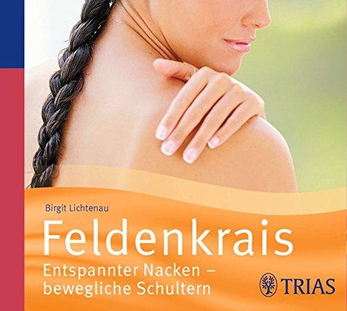 Feldenkrais - Hörbuch: Entspannter Nacken - bewegliche Schultern (Hörbuch Gesundheit)